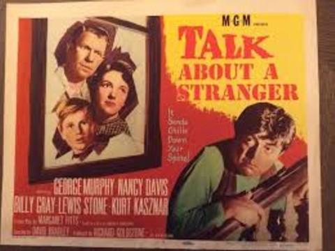 Talk About A Stranger (1952)